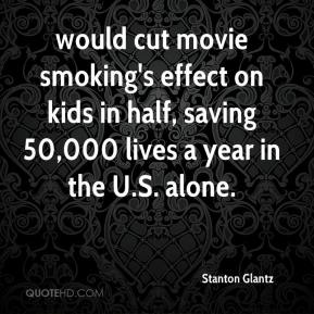 would cut movie smoking's effect on kids in half, saving 50,000 lives a year in the U.S. alone.