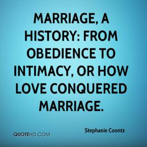 Marriage, A History: From Obedience to Intimacy, or How Love Conquered Marriage.