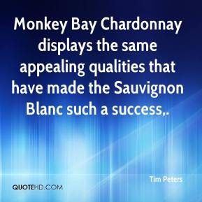 Tim Peters  - Monkey Bay Chardonnay displays the same appealing qualities that have made the Sauvignon Blanc such a success.