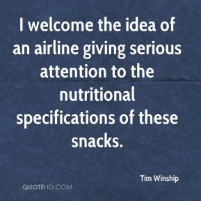 Tim Winship  - I welcome the idea of an airline giving serious attention to the nutritional specifications of these snacks.