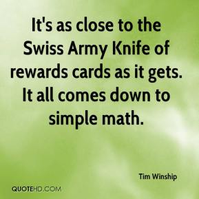 Tim Winship  - It's as close to the Swiss Army Knife of rewards cards as it gets. It all comes down to simple math.