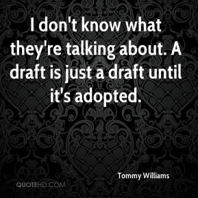 I don't know what they're talking about. A draft is just a draft until it's adopted.