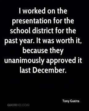 I worked on the presentation for the school district for the past year. It was worth it, because they unanimously approved it last December.
