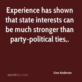 Uwe Andersen  - Experience has shown that state interests can be much stronger than party-political ties.