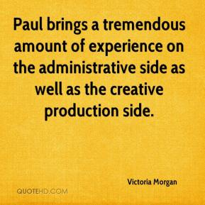 Paul brings a tremendous amount of experience on the administrative side as well as the creative production side.