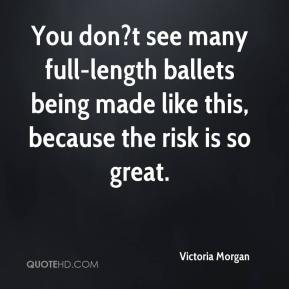 You don?t see many full-length ballets being made like this, because the risk is so great.