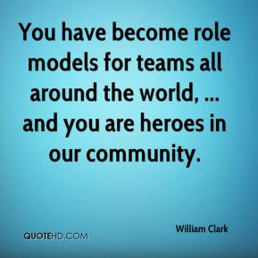 You have become role models for teams all around the world, ... and you are heroes in our community.