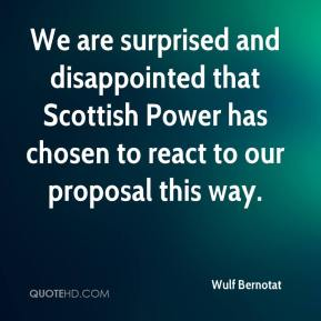 We are surprised and disappointed that Scottish Power has chosen to react to our proposal this way.