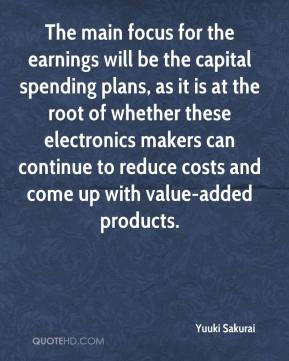 Yuuki Sakurai  - The main focus for the earnings will be the capital spending plans, as it is at the root of whether these electronics makers can continue to reduce costs and come up with value-added products.