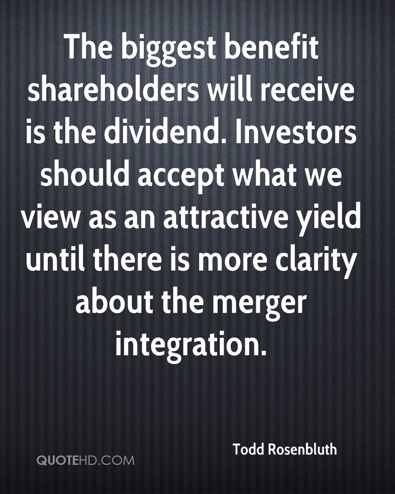The biggest benefit shareholders will receive is the dividend. Investors should accept what we view as an attractive yield until there is more clarity about the merger integration.