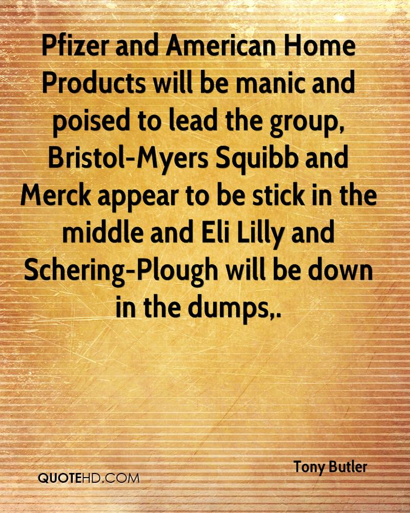 Pfizer and American Home Products will be manic and poised to lead the group, Bristol-Myers Squibb and Merck appear to be stick in the middle and Eli Lilly and Schering-Plough will be down in the dumps.