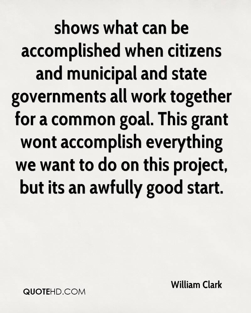 shows what can be accomplished when citizens and municipal and state governments all work together for a common goal. This grant wont accomplish everything we want to do on this project, but its an awfully good start.