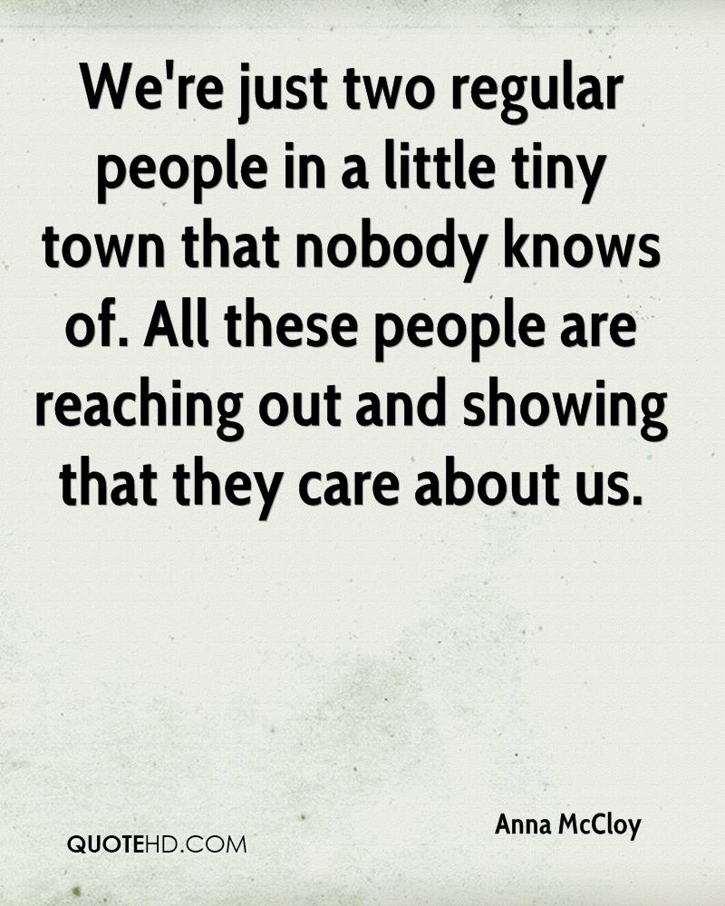We're just two regular people in a little tiny town that nobody knows of. All these people are reaching out and showing that they care about us.