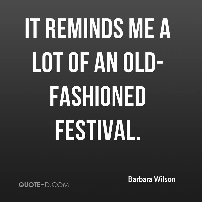 It reminds me a lot of an old-fashioned festival.