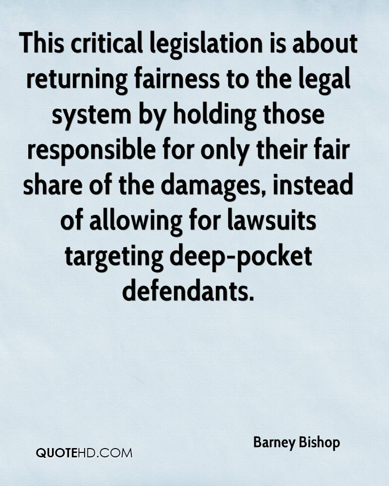 This critical legislation is about returning fairness to the legal system by holding those responsible for only their fair share of the damages, instead of allowing for lawsuits targeting deep-pocket defendants.