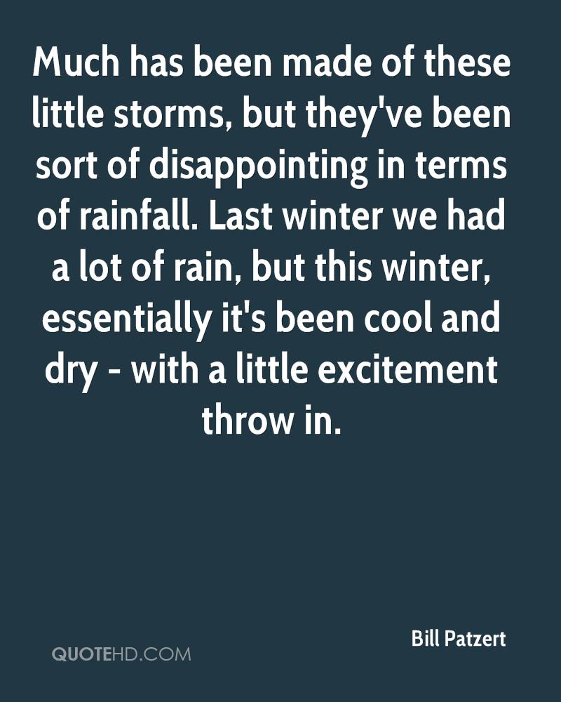 Much has been made of these little storms, but they've been sort of disappointing in terms of rainfall. Last winter we had a lot of rain, but this winter, essentially it's been cool and dry - with a little excitement throw in.