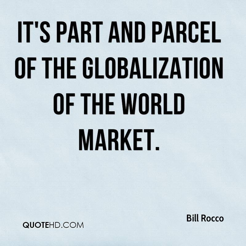 It's part and parcel of the globalization of the world market.