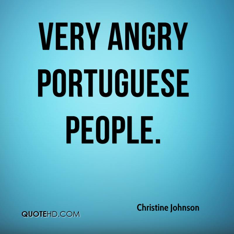 very angry Portuguese people.