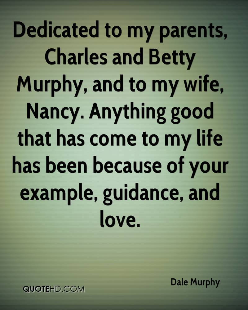 Tattoo Dedicated To Parents Quotes Quotesgram: Dale Murphy Wife Quotes