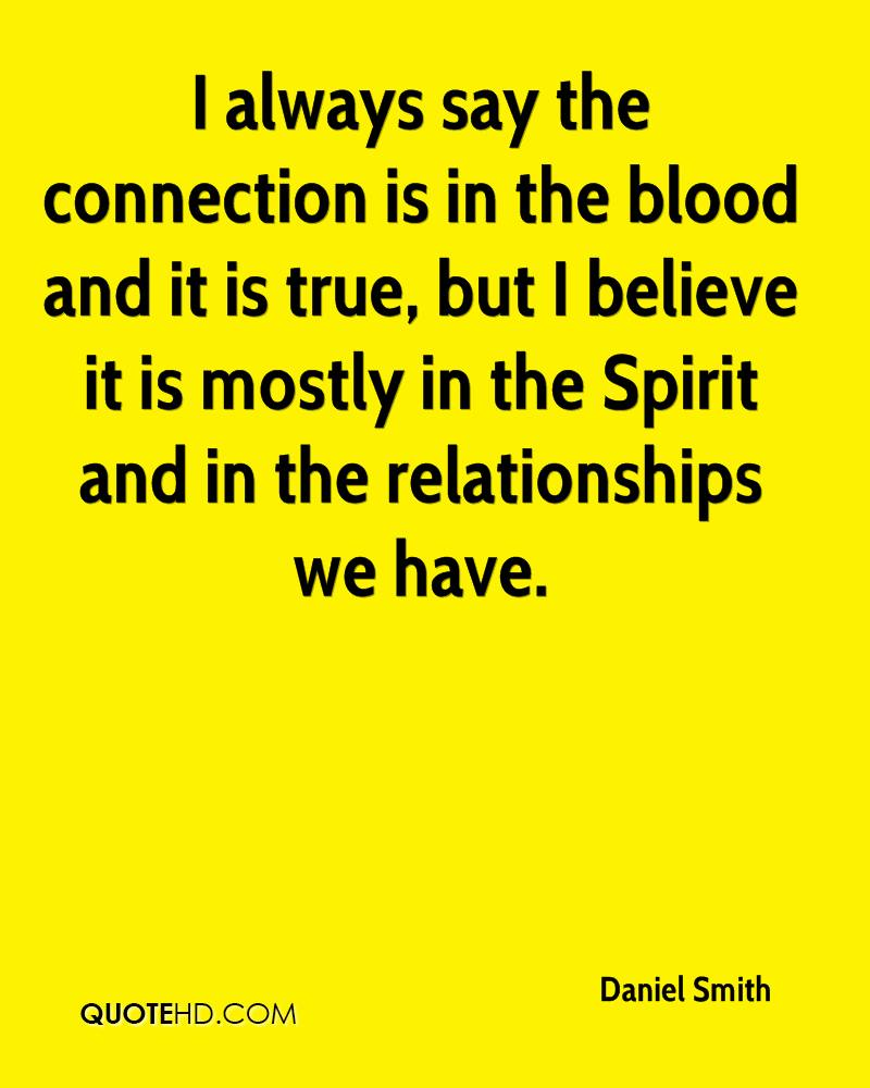 I always say the connection is in the blood and it is true, but I believe it is mostly in the Spirit and in the relationships we have.