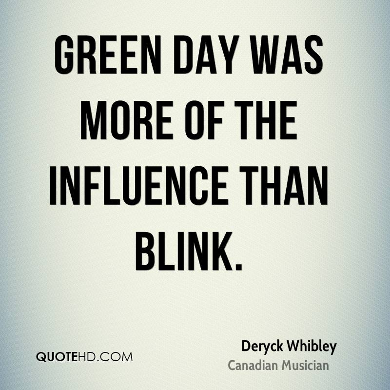 Green Day was more of the influence than Blink.