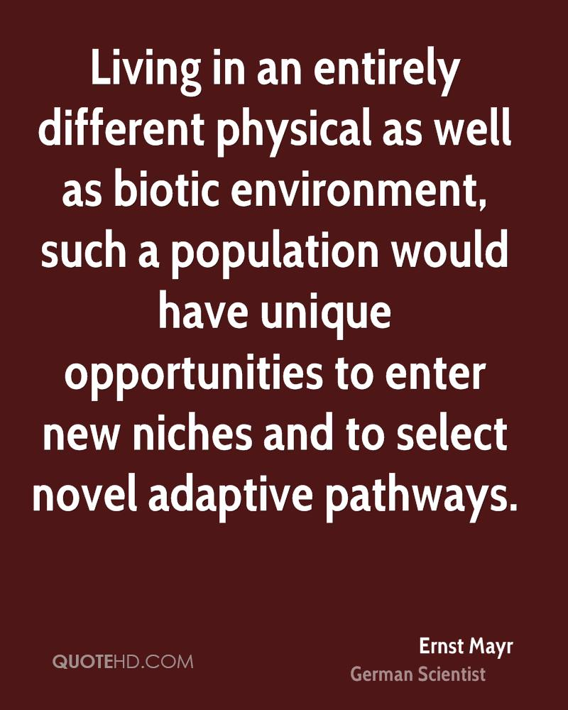 Living in an entirely different physical as well as biotic environment, such a population would have unique opportunities to enter new niches and to select novel adaptive pathways.