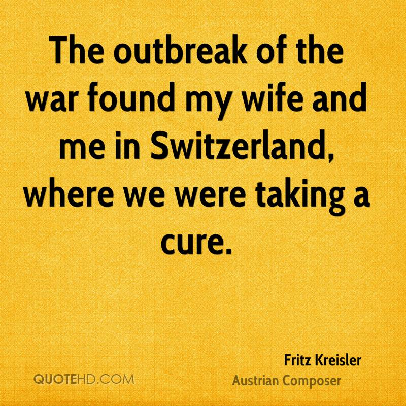The outbreak of the war found my wife and me in Switzerland, where we were taking a cure.