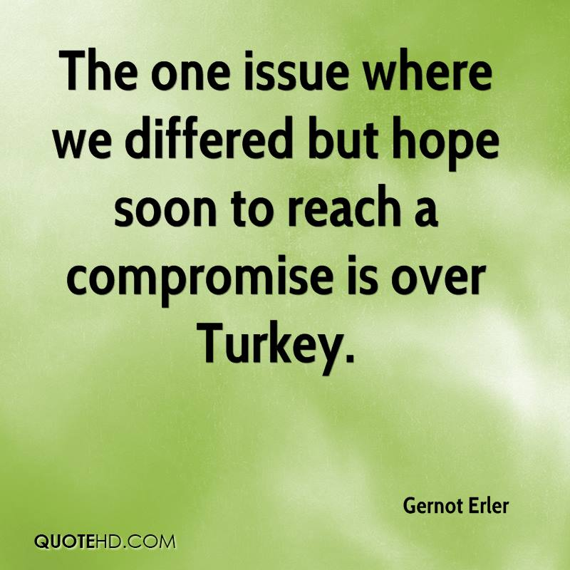 The one issue where we differed but hope soon to reach a compromise is over Turkey.