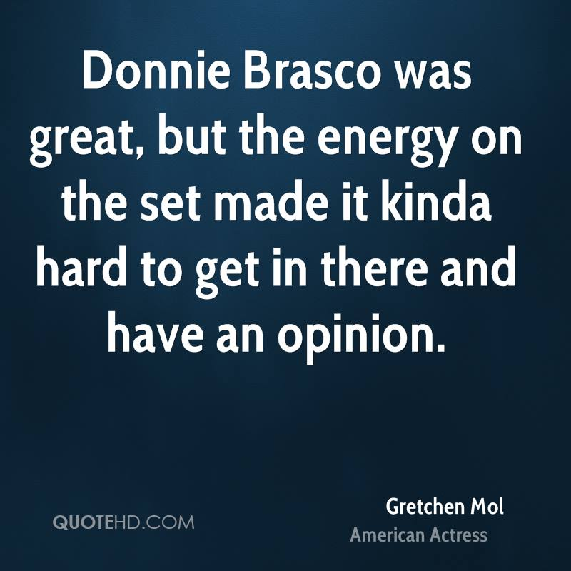 Donnie Brasco was great, but the energy on the set made it kinda hard to get in there and have an opinion.