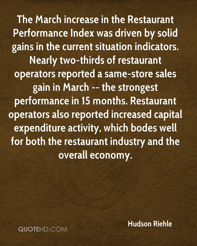 The March increase in the Restaurant Performance Index was driven by solid gains in the current situation indicators. Nearly two-thirds of restaurant operators reported a same-store sales gain in March -- the strongest performance in 15 months. Restaurant operators also reported increased capital expenditure activity, which bodes well for both the restaurant industry and the overall economy.