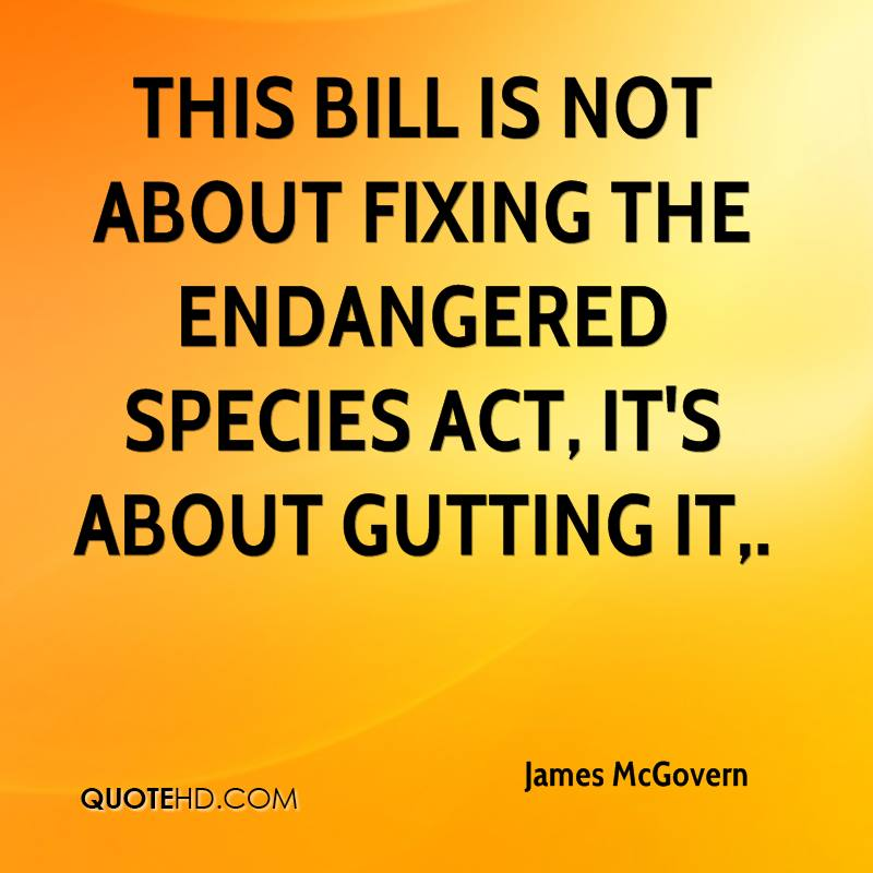 This bill is not about fixing the Endangered Species Act, it's about gutting it.