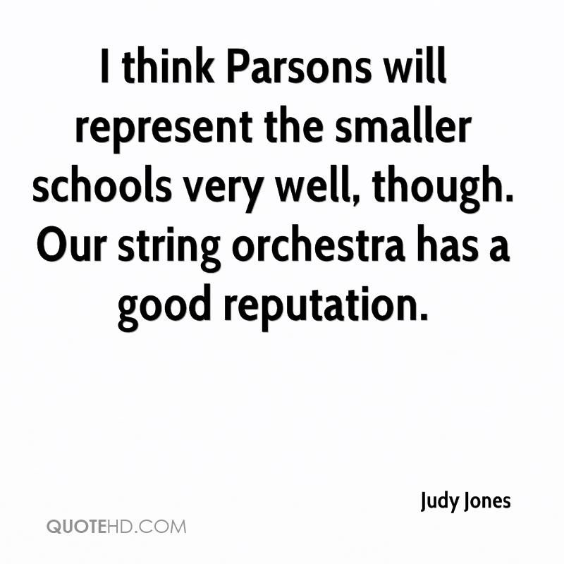 I think Parsons will represent the smaller schools very well, though. Our string orchestra has a good reputation.