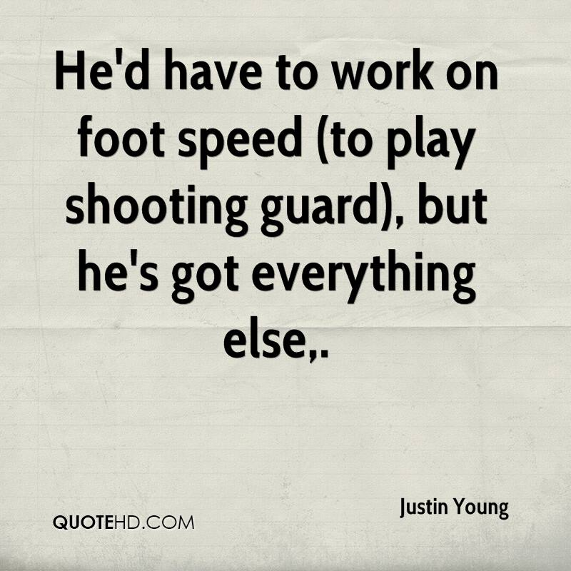 He'd have to work on foot speed (to play shooting guard), but he's got everything else.
