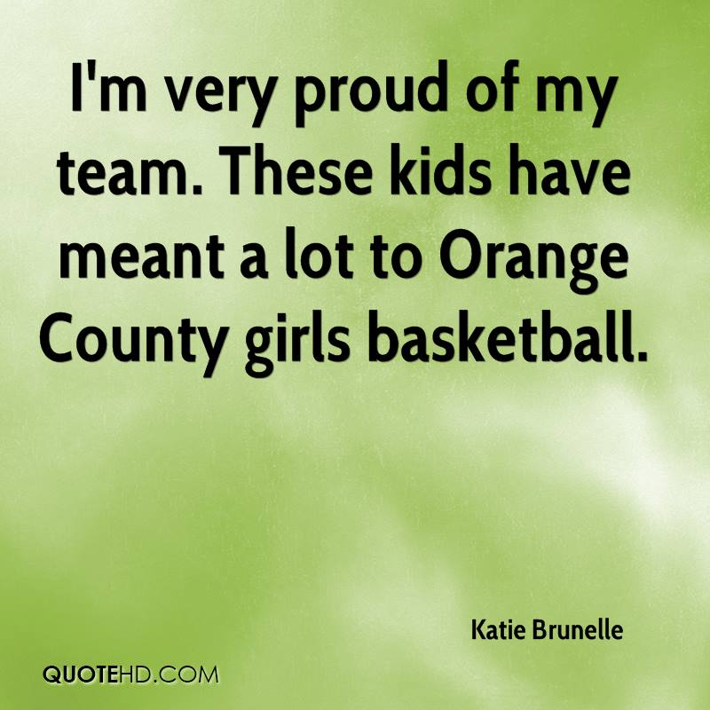 I'm very proud of my team. These kids have meant a lot to Orange County girls basketball.