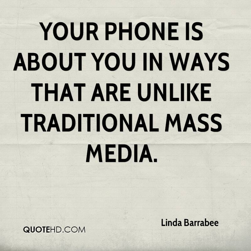 Your phone is about you in ways that are unlike traditional mass media.