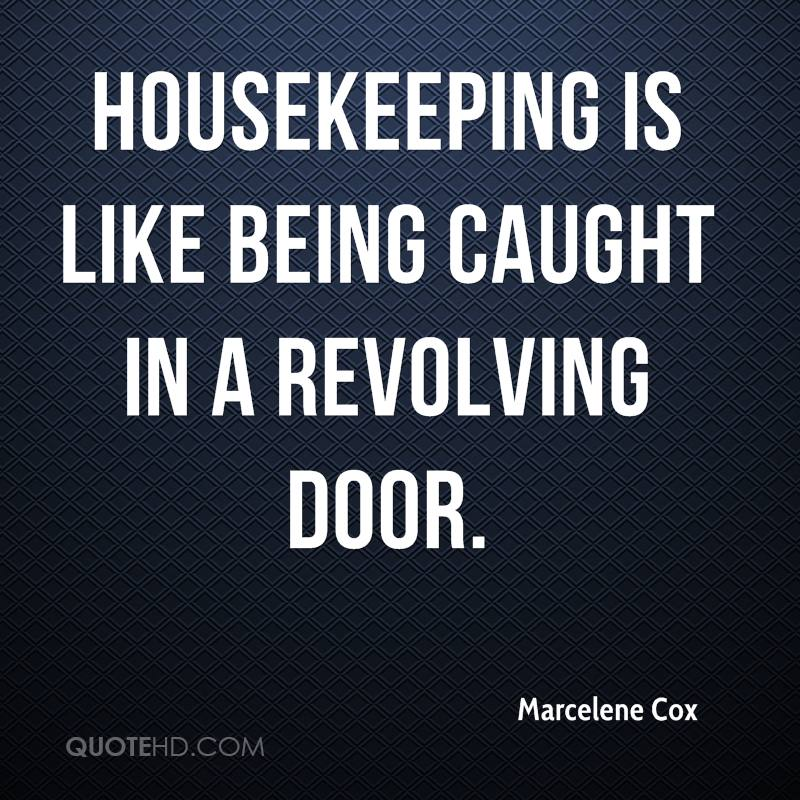 Housekeeping Quotes Entrancing Marcelene Cox Quotes  Quotehd