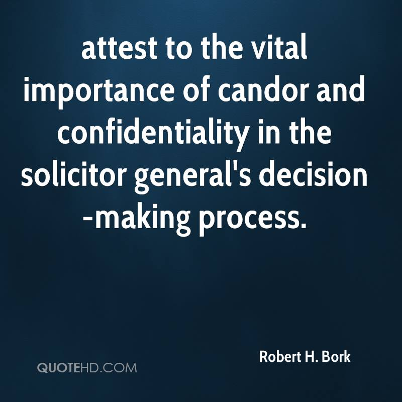 attest to the vital importance of candor and confidentiality in the solicitor general's decision-making process.