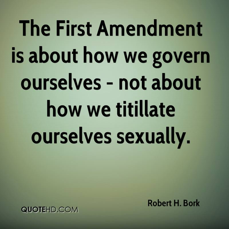 The First Amendment is about how we govern ourselves - not about how we titillate ourselves sexually.