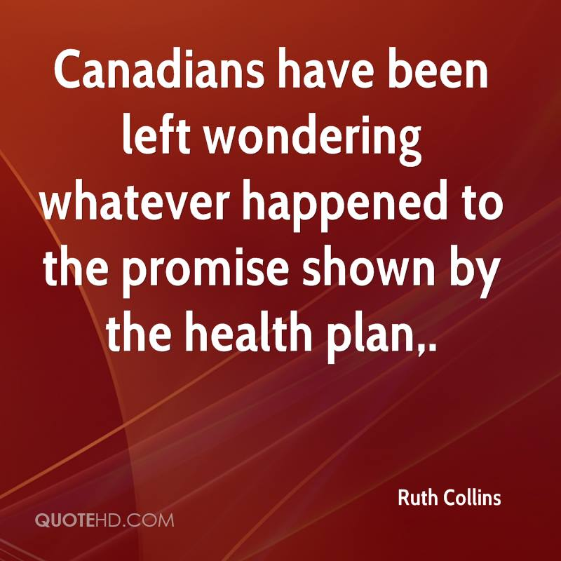 Canadians have been left wondering whatever happened to the promise shown by the health plan.
