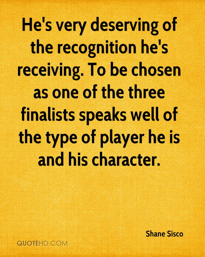 He's very deserving of the recognition he's receiving. To be chosen as one of the three finalists speaks well of the type of player he is and his character.