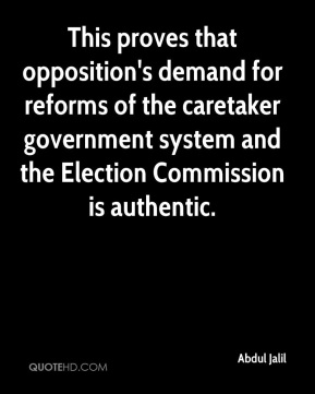 This proves that opposition's demand for reforms of the caretaker government system and the Election Commission is authentic.