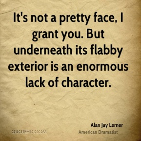 It's not a pretty face, I grant you. But underneath its flabby exterior is an enormous lack of character.