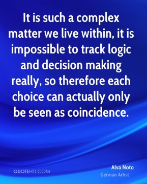 Alva Noto - It is such a complex matter we live within, it is impossible to track logic and decision making really, so therefore each choice can actually only be seen as coincidence.