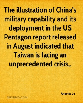 Annette Lu - The illustration of China's military capability and its deployment in the US Pentagon report released in August indicated that Taiwan is facing an unprecedented crisis.