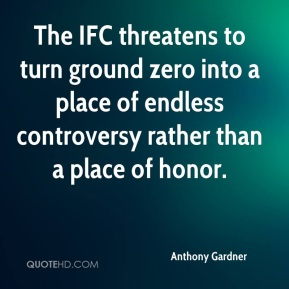 The IFC threatens to turn ground zero into a place of endless controversy rather than a place of honor.