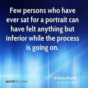 Few persons who have ever sat for a portrait can have felt anything but inferior while the process is going on.