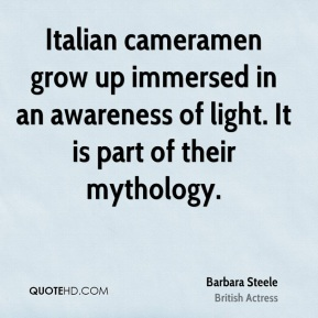 Italian cameramen grow up immersed in an awareness of light. It is part of their mythology.
