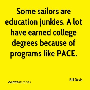 Some sailors are education junkies. A lot have earned college degrees because of programs like PACE.