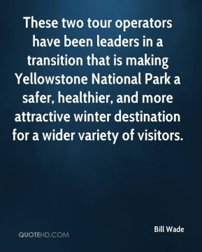 These two tour operators have been leaders in a transition that is making Yellowstone National Park a safer, healthier, and more attractive winter destination for a wider variety of visitors.