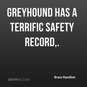 Greyhound has a terrific safety record.